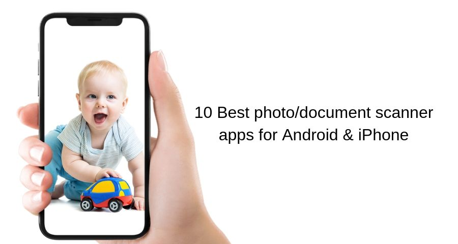 Top 10 Photo & Document scanner apps fo