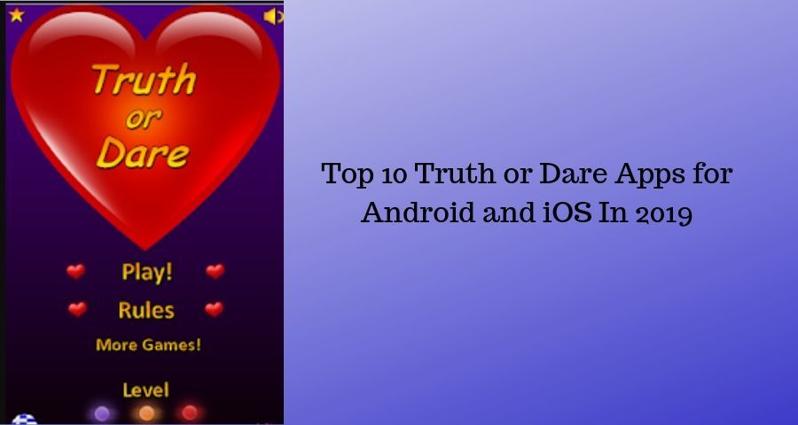 Top 10 best truth or dare apps for android