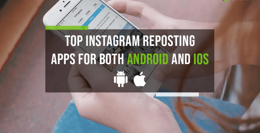 Top Instagram Reposting Apps for Both Android and iOS (2021)