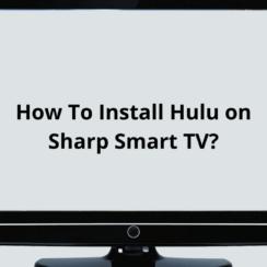 Install Hulu on Sharp Smart TV